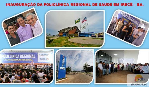 PREFEITO DE BARRO ALTO MARCA PRESENÇA NA INAUGURAÇÃO DA POLICLÍNICA REGIONAL DE SAÚDE EM IRECÊ.
